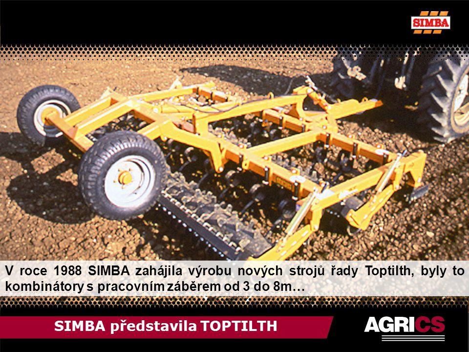 SIMBA představila TOPTILTH V roce 1988 SIMBA zahájila výrobu nových strojů řady Toptilth, byly to kombinátory s pracovním záběrem od 3 do 8m…