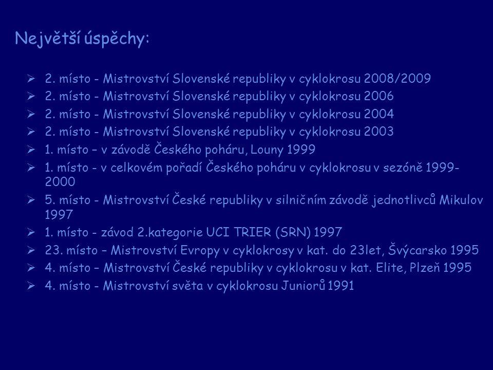  2. místo - Mistrovství Slovenské republiky v cyklokrosu 2008/2009  2. místo - Mistrovství Slovenské republiky v cyklokrosu 2006  2. místo - Mistro