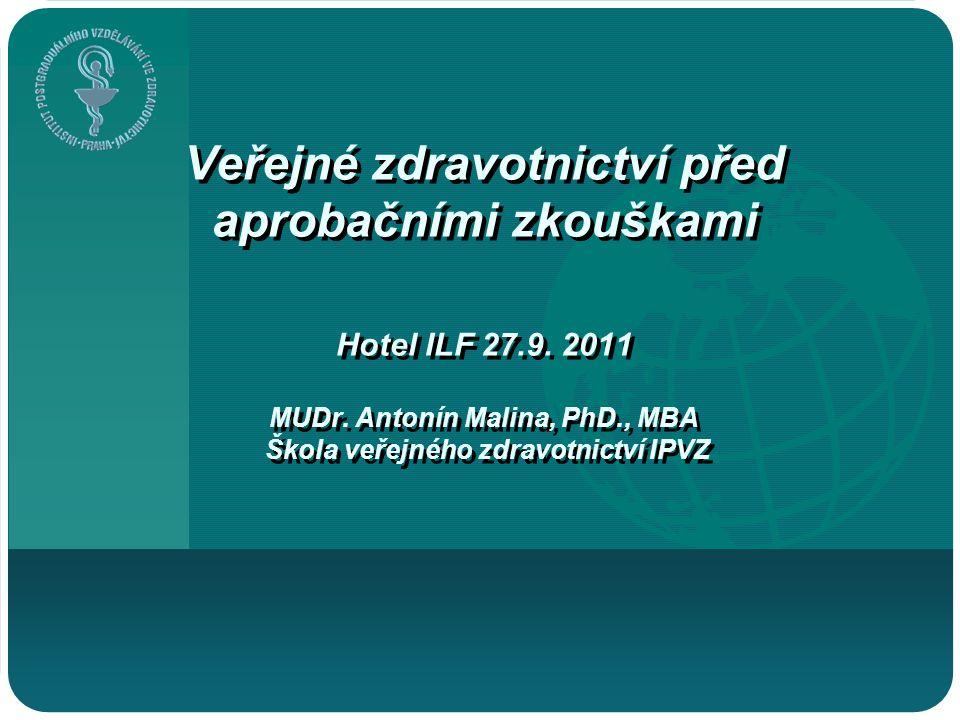 Veřejné zdravotnictví před aprobačními zkouškami Hotel ILF 27.9.