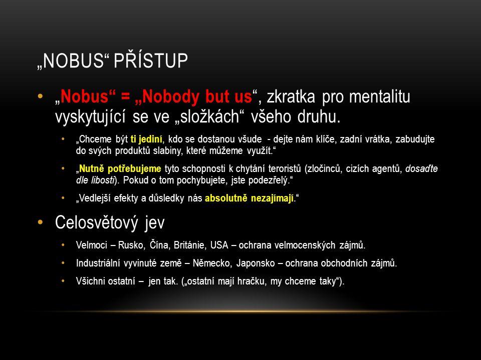 """""""NOBUS PŘÍSTUP • """" Nobus = """"Nobody but us , zkratka pro mentalitu vyskytující se ve """"složkách všeho druhu."""