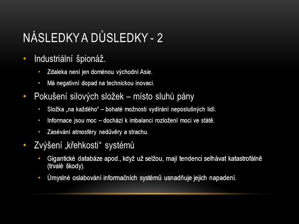 NÁSLEDKY A DŮSLEDKY - 3 • Nedůvěra k HW / SW vybavení • Mohu důvěřovat modemu či notebooku.