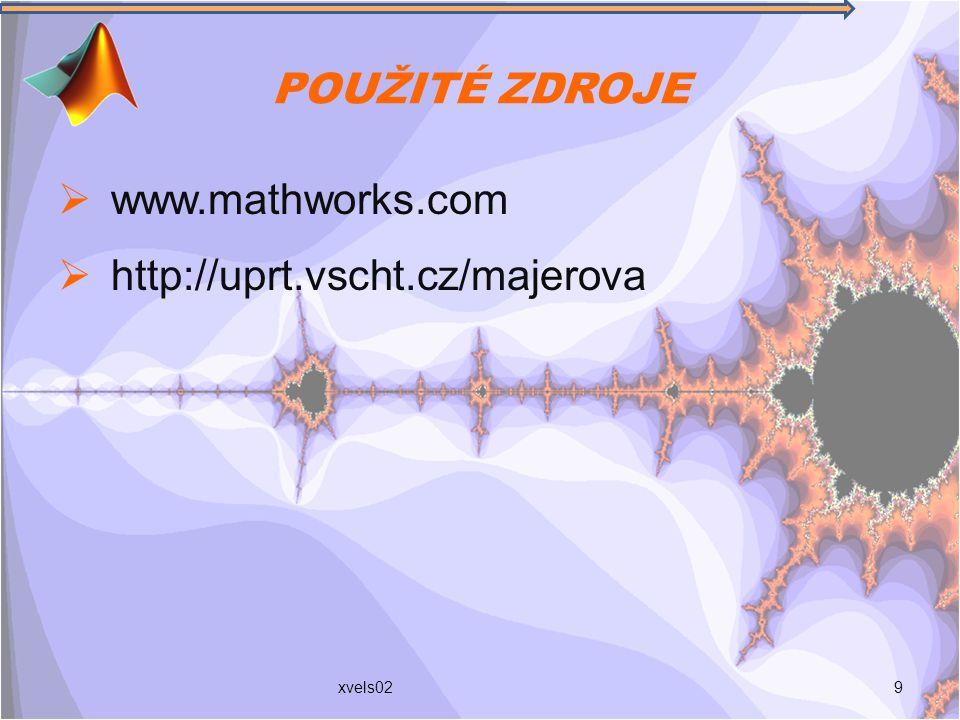 POUŽITÉ ZDROJE  www.mathworks.com  http://uprt.vscht.cz/majerova 9xvels02
