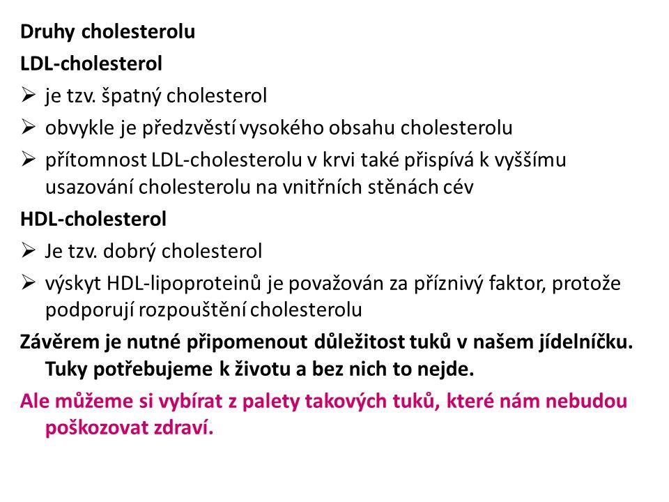 Druhy cholesterolu LDL-cholesterol  je tzv.