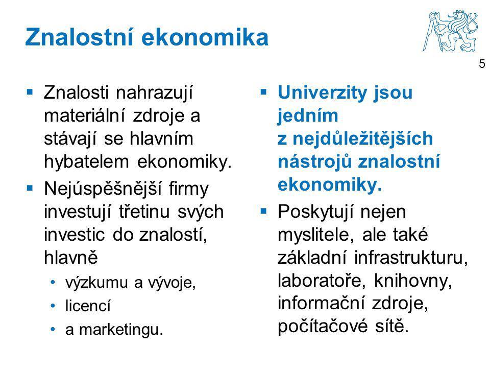 5 Znalostní ekonomika  Znalosti nahrazují materiální zdroje a stávají se hlavním hybatelem ekonomiky.