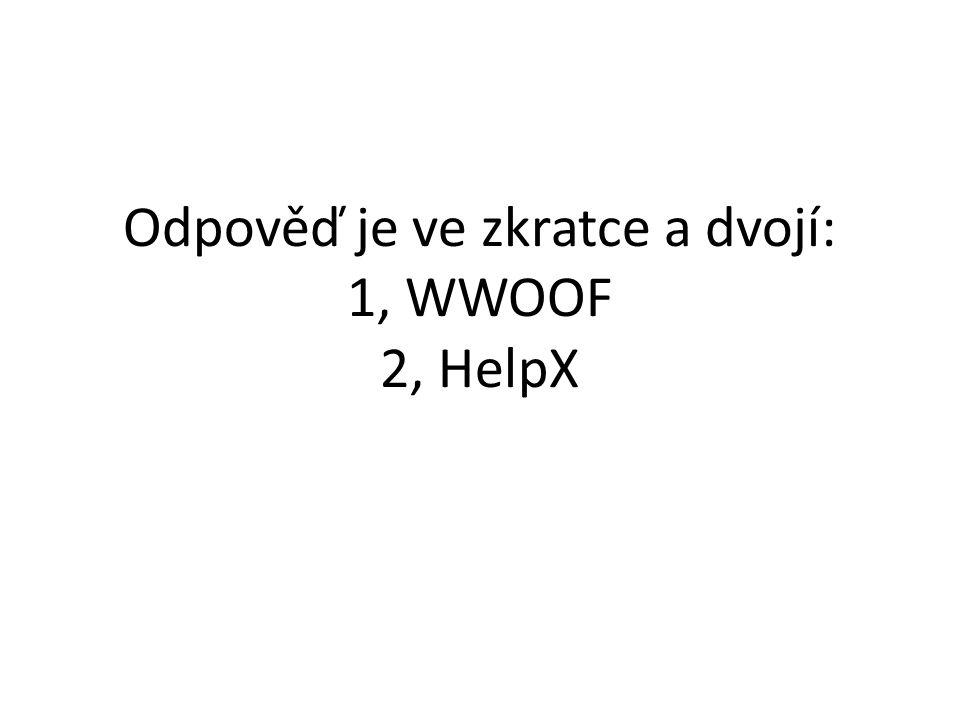 Odpověď je ve zkratce a dvojí: 1, WWOOF 2, HelpX