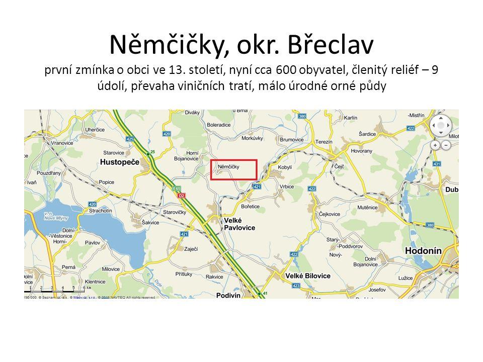 Němčičky, okr. Břeclav první zmínka o obci ve 13. století, nyní cca 600 obyvatel, členitý reliéf – 9 údolí, převaha viničních tratí, málo úrodné orné