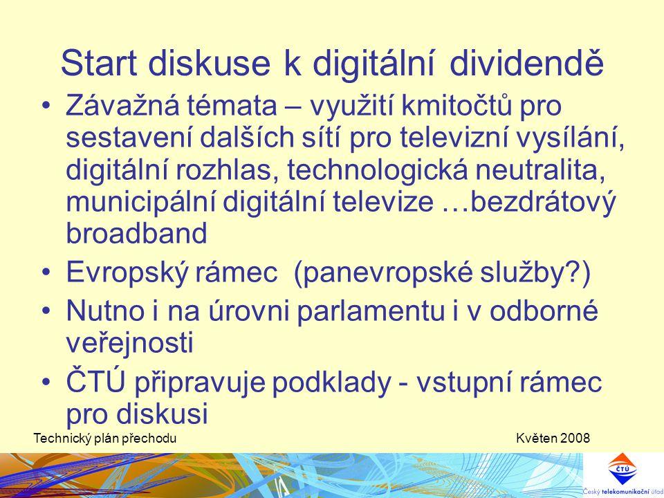 Květen 2008Technický plán přechodu Start diskuse k digitální dividendě •Závažná témata – využití kmitočtů pro sestavení dalších sítí pro televizní vys