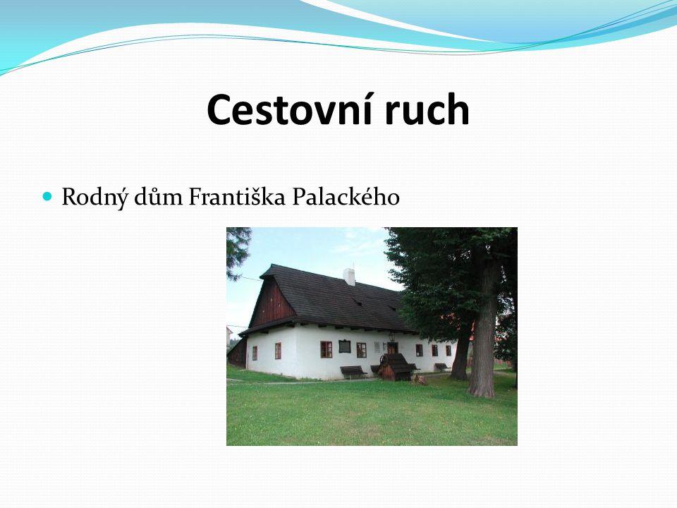 Cestovní ruch  Rodný dům Františka Palackého