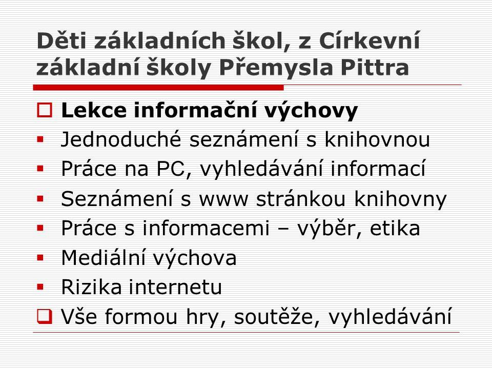Děti základních škol, z Církevní základní školy Přemysla Pittra  Lekce informační výchovy  Jednoduché seznámení s knihovnou  Práce na PC, vyhledává