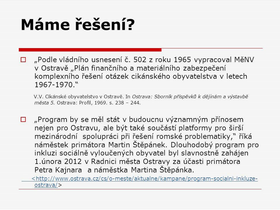 """Máme řešení?  """"Podle vládního usnesení č. 502 z roku 1965 vypracoval MěNV v Ostravě """"Plán finančního a materiálního zabezpečení komplexního řešení ot"""