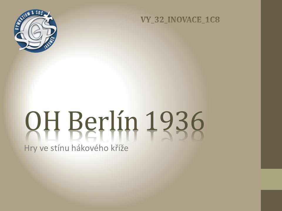Letní olympijské hry 1936 • dějiště her: BERLÍN • termín her: 1.8.