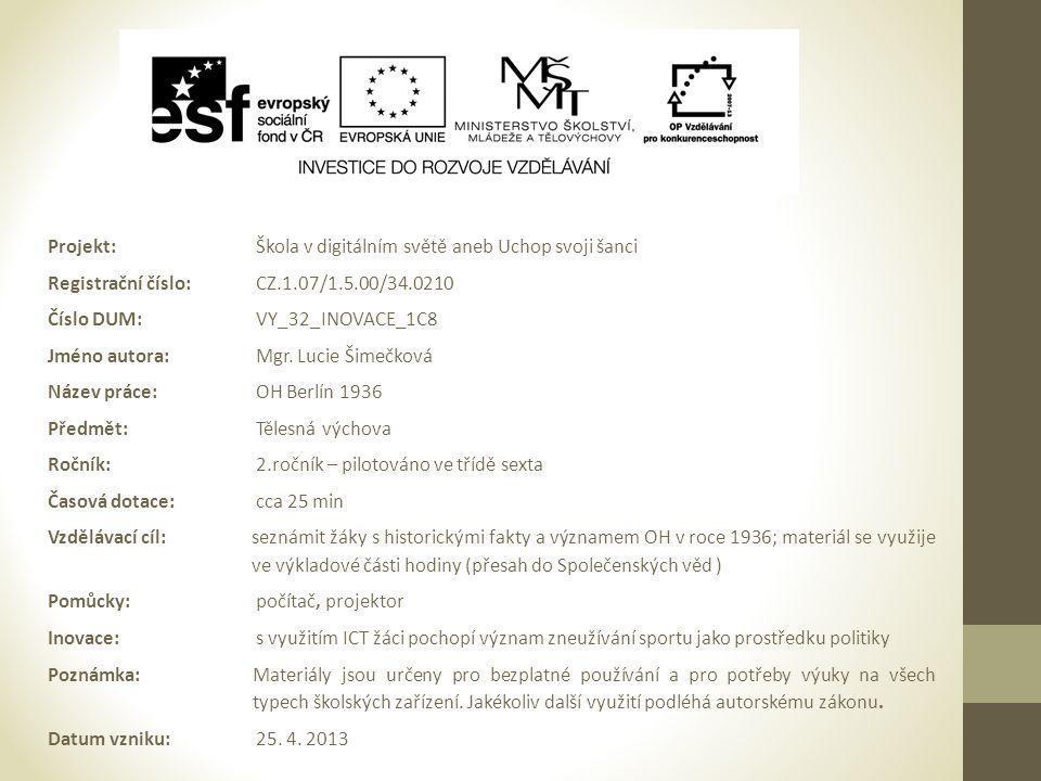 Projekt: Škola v digitálním světě aneb Uchop svoji šanci Registrační číslo: CZ.1.07/1.5.00/34.0210 Číslo DUM: VY_32_INOVACE_1C8 Jméno autora: Mgr. Luc