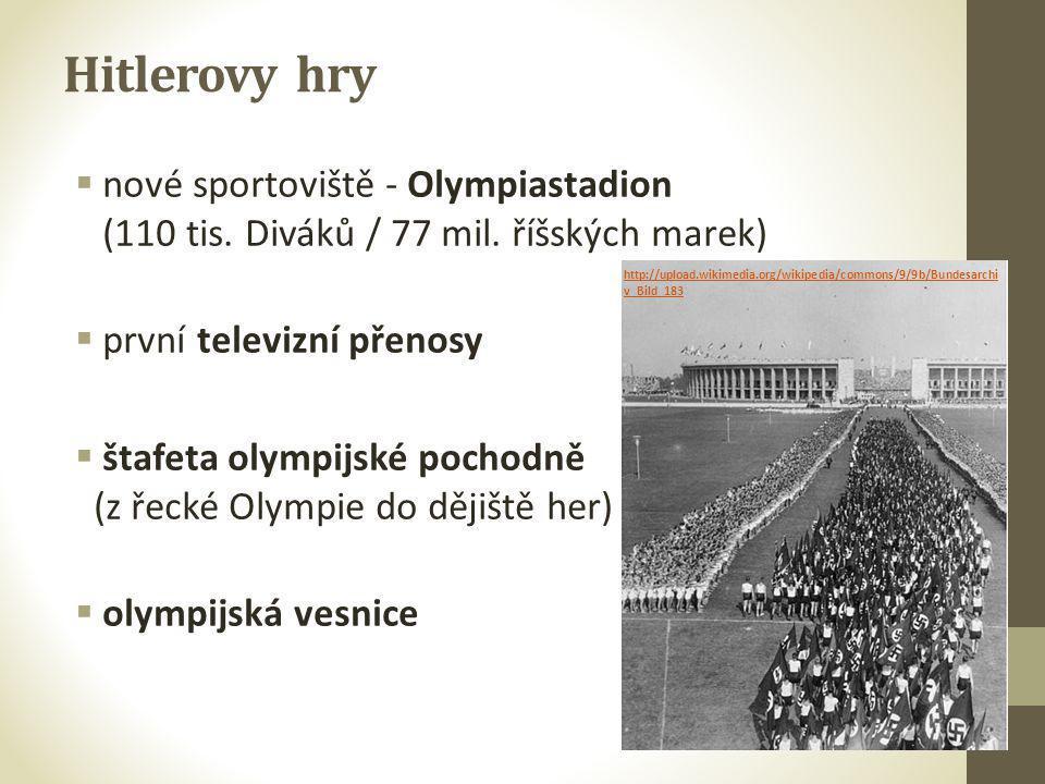 Hitlerovy hry  nové sportoviště - Olympiastadion (110 tis. Diváků / 77 mil. říšských marek)  první televizní přenosy  štafeta olympijské pochodně (