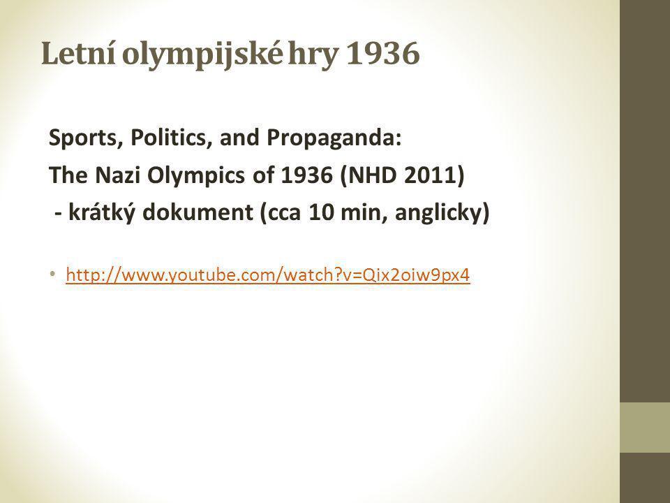 Zdroje: • http://cs.wikipedia.org/wiki/Letn%C3%AD_olympijsk%C3%A9 _hry_1936 http://cs.wikipedia.org/wiki/Letn%C3%AD_olympijsk%C3%A9 _hry_1936 • http://www.mr-sport.cz/olympiada-peking-2008/historie- olympijske-pochodne-a-olympijskeho-ohne/ http://www.mr-sport.cz/olympiada-peking-2008/historie- olympijske-pochodne-a-olympijskeho-ohne/ • http://www.radio.cz/cz/rubrika/udalosti/1936-11-oh-v-berline http://www.radio.cz/cz/rubrika/udalosti/1936-11-oh-v-berline • http://www.youtube.com/watch?v=Qix2oiw9px4 http://www.youtube.com/watch?v=Qix2oiw9px4