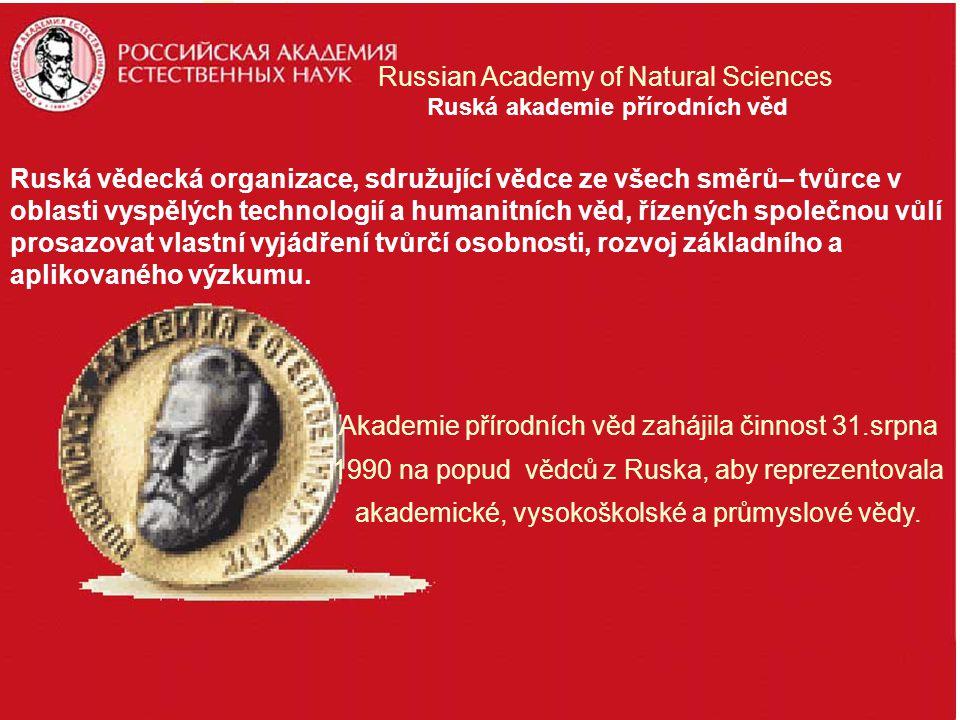 РО Ruská vědecká organizace, sdružující vědce ze všech směrů– tvůrce v oblasti vyspělých technologií a humanitních věd, řízených společnou vůlí prosaz