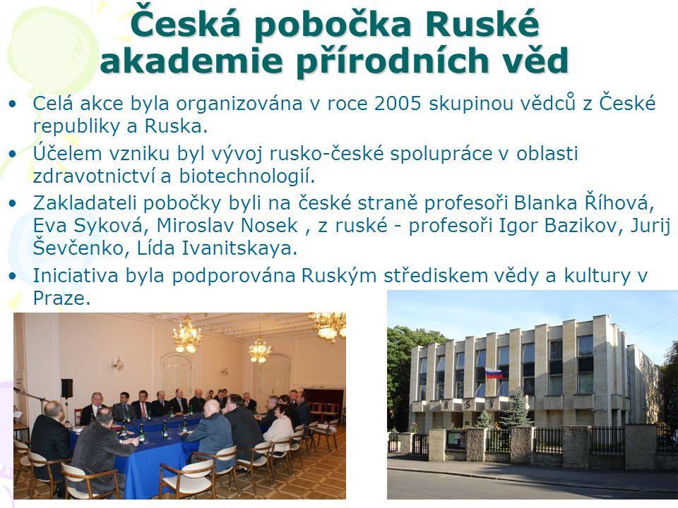 Česká pobočka Ruské akademie přírodních věd •Celá akce byla organizována v roce 2005 skupinou vědců z České republiky a Ruska. •Účelem vzniku byl vývo