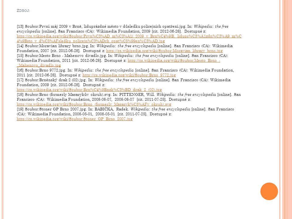 Z DROJ : [13] Soubor:První máj 2009 v Brně, liduprázdné město v důsledku policejních opatření.jpg. In: Wikipedia : the free encyclopedia [online]. San