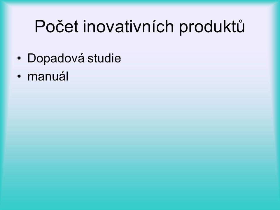Počet inovativních produktů •Dopadová studie •manuál