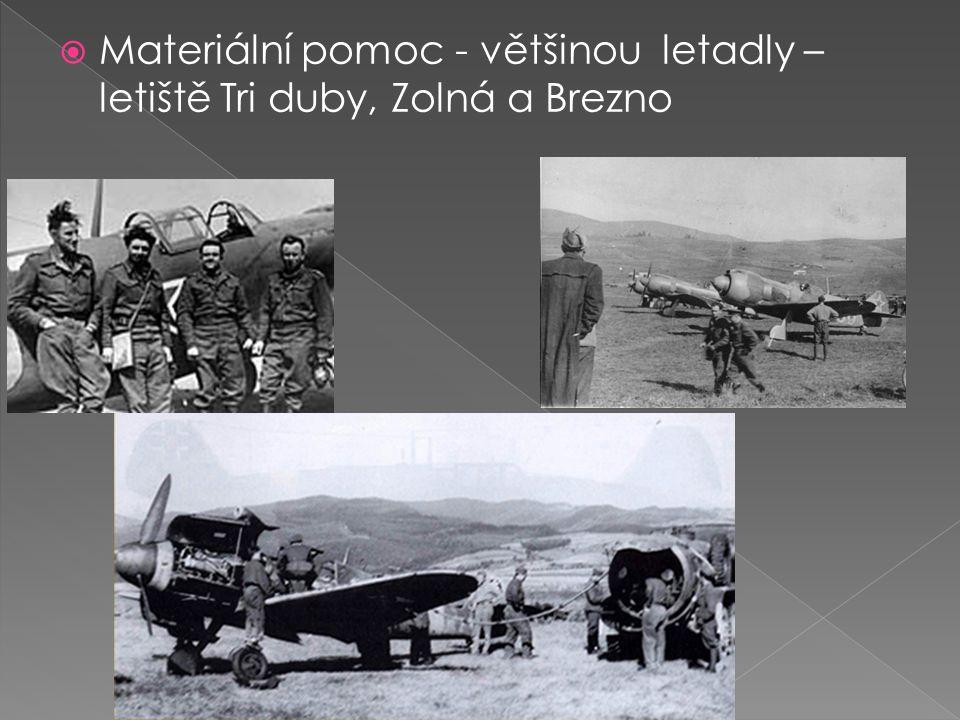  Materiální pomoc - většinou letadly – letiště Tri duby, Zolná a Brezno