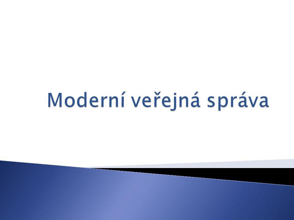 1. Byrokracie ve věcech veřejné správy 2. Pojem a charakteristika veřejné správy