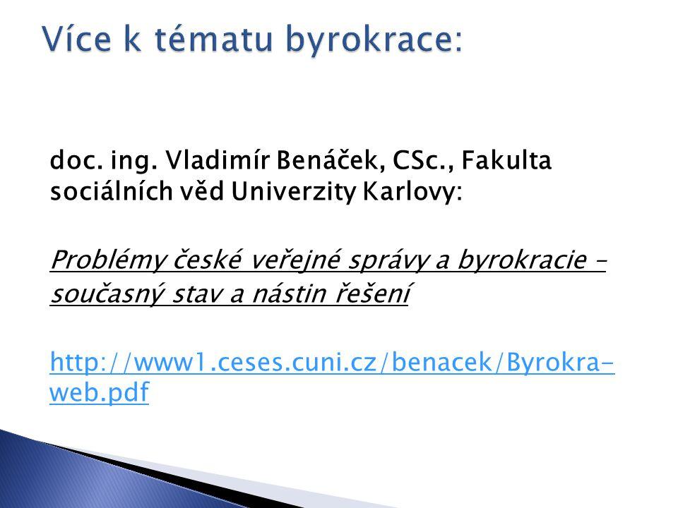 doc. ing. Vladimír Benáček, CSc., Fakulta sociálních věd Univerzity Karlovy: Problémy české veřejné správy a byrokracie – současný stav a nástin řešen