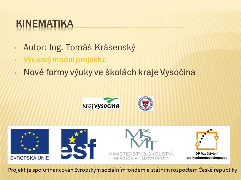 • Autor: Ing. Tomáš Krásenský • Výukový modul projektu: • Nové formy výuky ve školách kraje Vysočina Projekt je spolufinancován Evropským sociálním fo