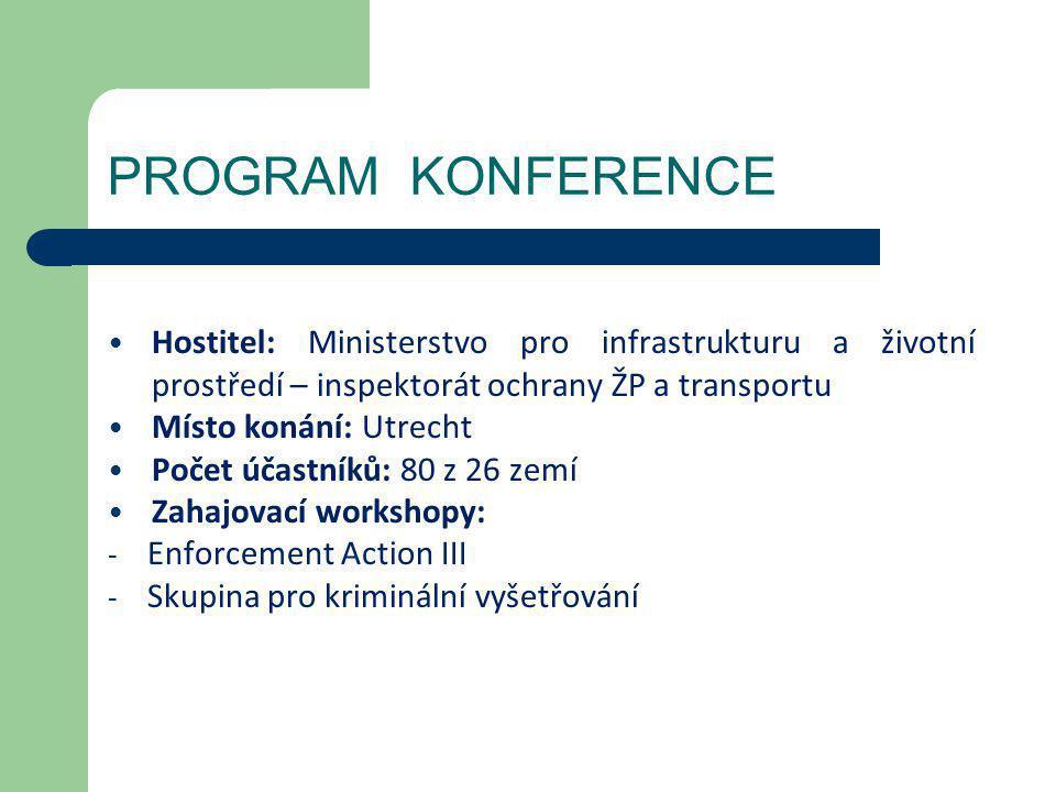 PROGRAM KONFERENCE • Hostitel: Ministerstvo pro infrastrukturu a životní prostředí – inspektorát ochrany ŽP a transportu • Místo konání: Utrecht • Poč