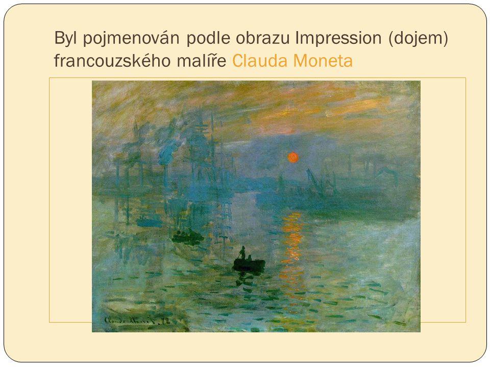 Byl pojmenován podle obrazu Impression (dojem) francouzského malíře Clauda Moneta