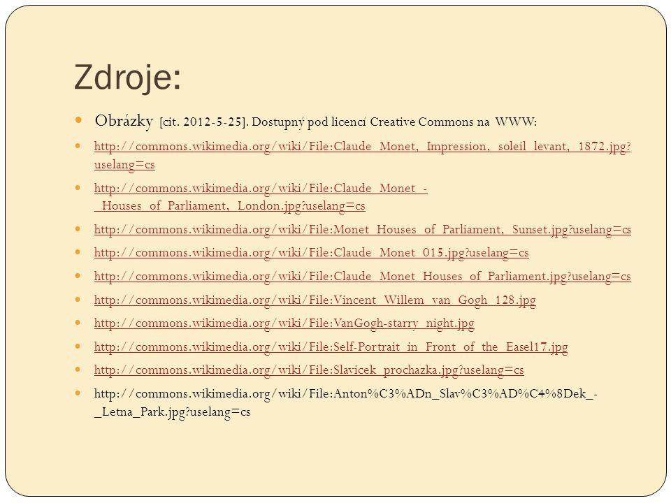 Zdroje:  Obrázky [cit. 2012-5-25]. Dostupný pod licencí Creative Commons na WWW:  http://commons.wikimedia.org/wiki/File:Claude_Monet,_Impression,_s