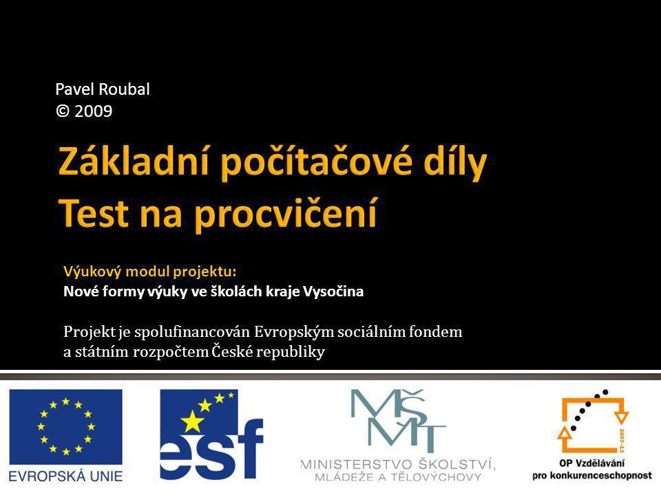 Výukový modul projektu: Nové formy výuky ve školách kraje Vysočina Projekt je spolufinancován Evropským sociálním fondem a státním rozpočtem České rep