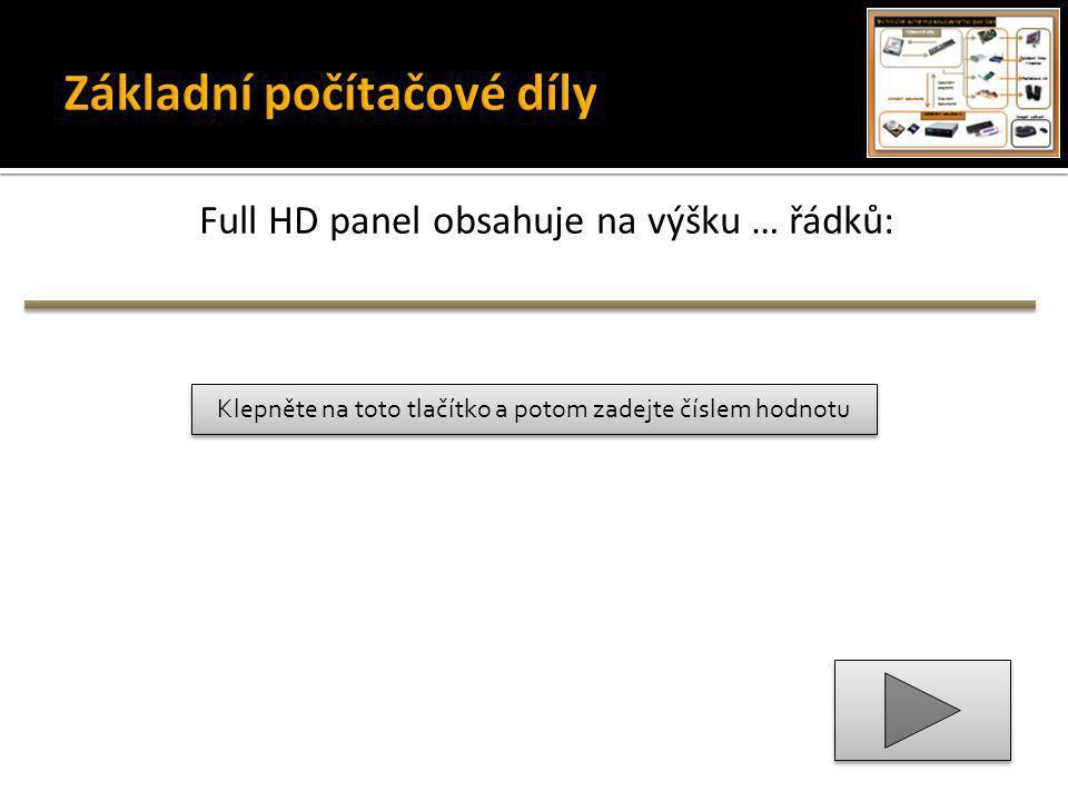 Klepněte na toto tlačítko a potom zadejte číslem hodnotu Full HD panel obsahuje na výšku … řádků: