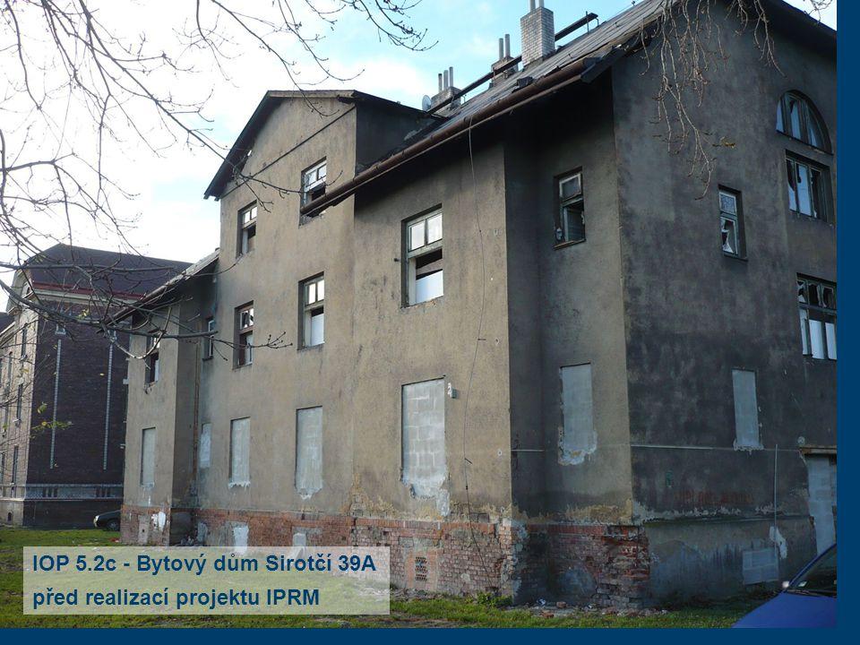 IOP 5.2c - Bytový dům Sirotčí 39A nyní po realizaci projektu IPRM