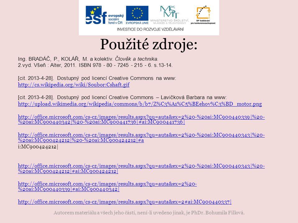 Ing. BRADÁČ, P., KOLÁŘ, M. a kolektiv. Člověk a technika. 2.vyd. Všeň : Alter, 2011. ISBN 978 - 80 - 7245 - 215 - 6. s.13-14. [cit. 2013-4-28]. Dostup