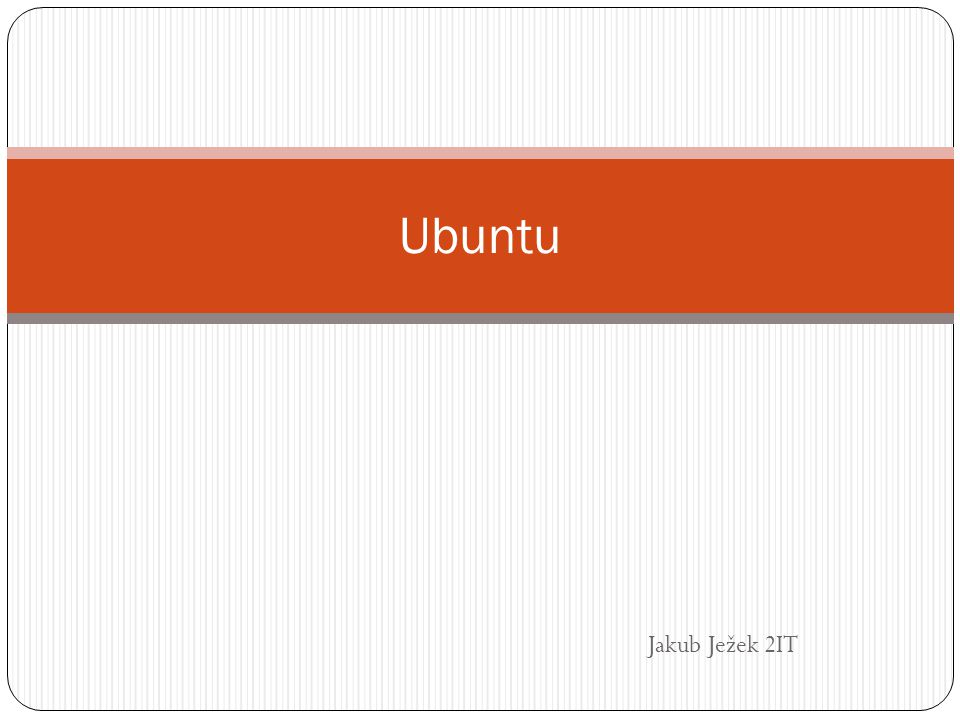 Jakub Ježek 2IT Ubuntu