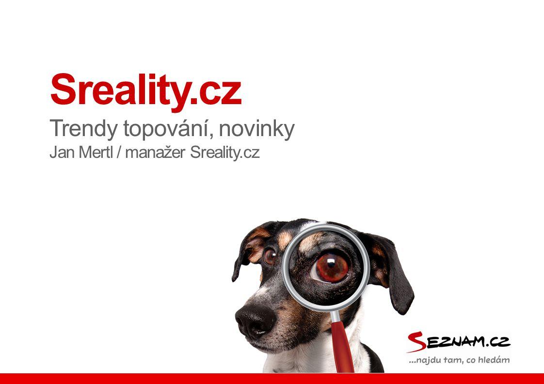 Sreality.cz Trendy topování, novinky Jan Mertl / manažer Sreality.cz