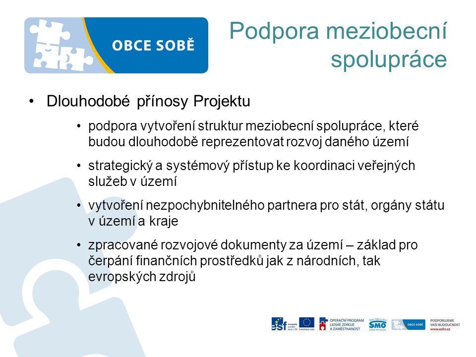 Podpora meziobecní spolupráce •Dlouhodobé přínosy Projektu •podpora vytvoření struktur meziobecní spolupráce, které budou dlouhodobě reprezentovat roz