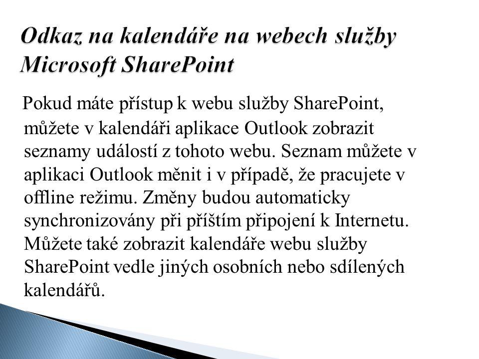 Pokud máte přístup k webu služby SharePoint, můžete v kalendáři aplikace Outlook zobrazit seznamy událostí z tohoto webu. Seznam můžete v aplikaci Out