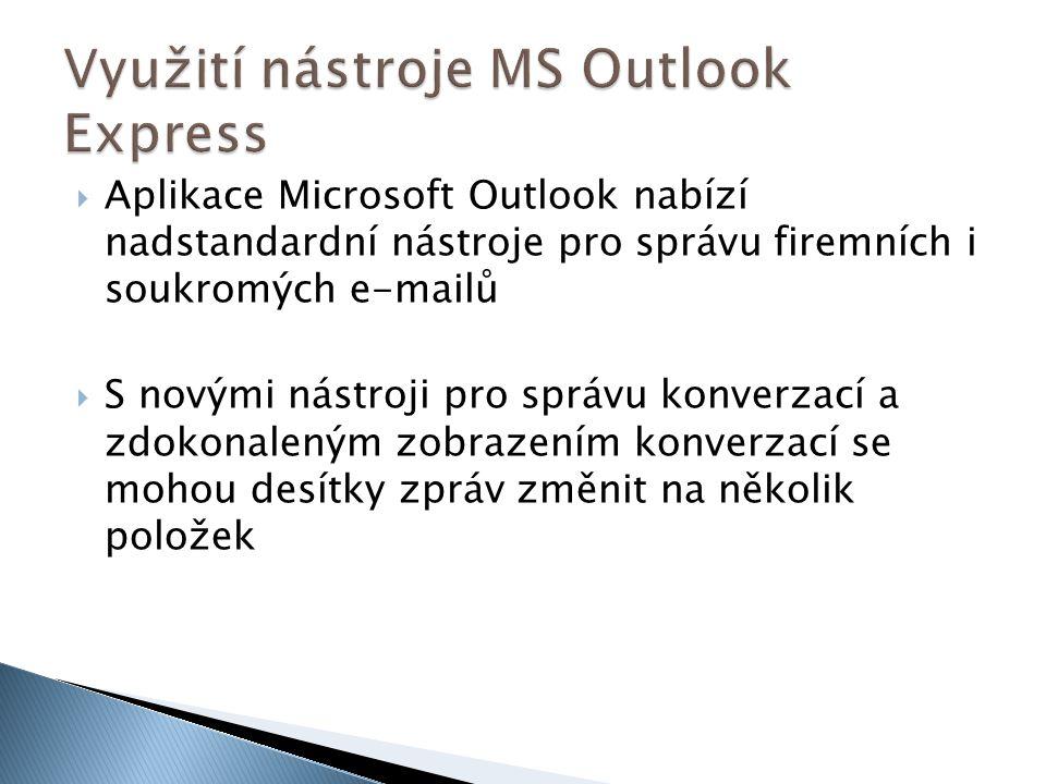  Aplikace Microsoft Outlook nabízí nadstandardní nástroje pro správu firemních i soukromých e-mailů  S novými nástroji pro správu konverzací a zdoko