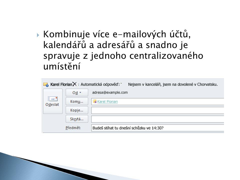  Kombinuje více e-mailových účtů, kalendářů a adresářů a snadno je spravuje z jednoho centralizovaného umístění