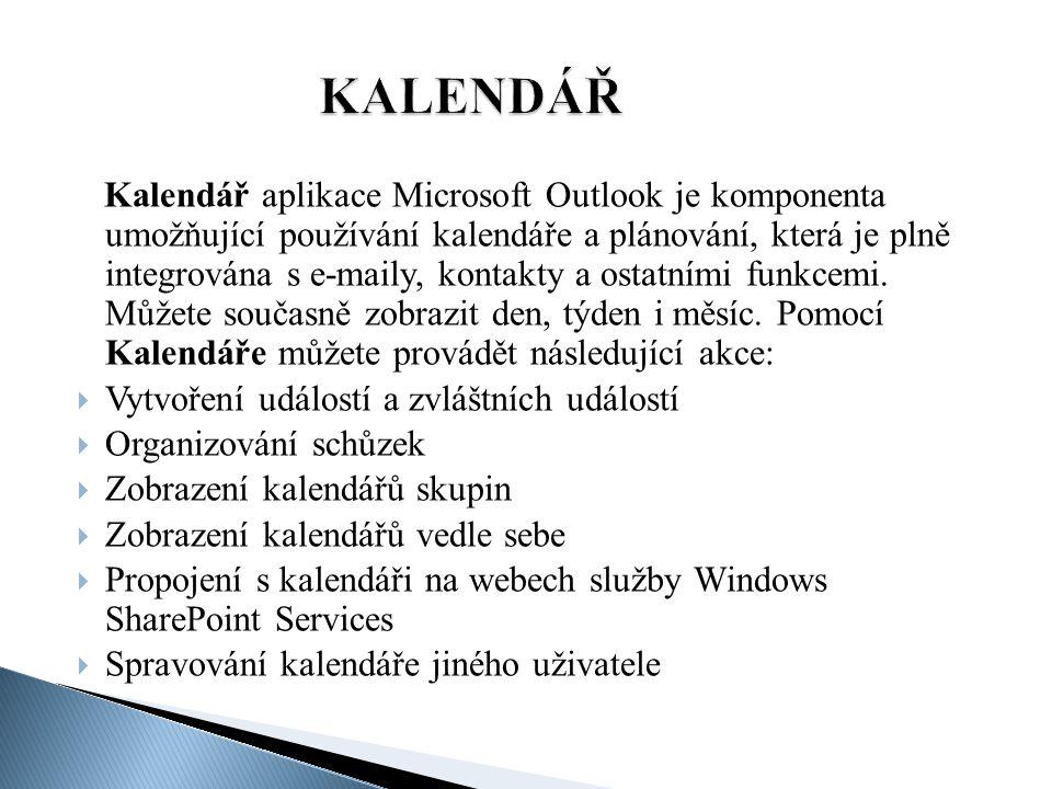 Kalendář aplikace Microsoft Outlook je komponenta umožňující používání kalendáře a plánování, která je plně integrována s e-maily, kontakty a ostatním