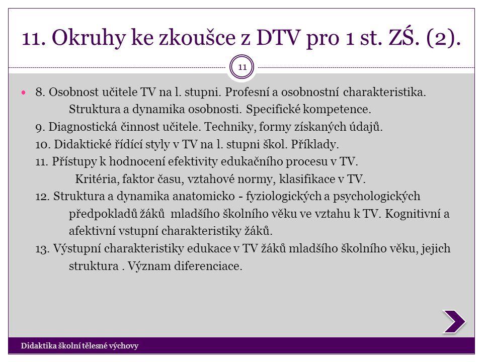 11. Okruhy ke zkoušce z DTV pro 1 st. ZŚ. (2). Didaktika školní tělesné výchovy 11  8. Osobnost učitele TV na l. stupni. Profesní a osobnostní charak