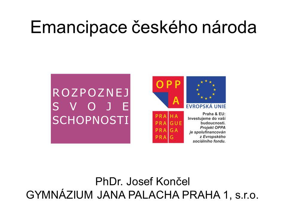 Emancipace českého národa Výchozí situace: •Češi po staletí uprostřed Němců, do konce 18.