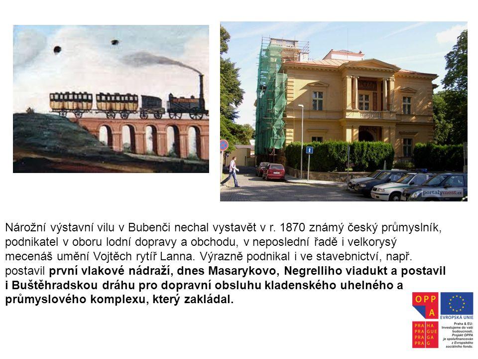 Nárožní výstavní vilu v Bubenči nechal vystavět v r. 1870 známý český průmyslník, podnikatel v oboru lodní dopravy a obchodu, v neposlední řadě i velk