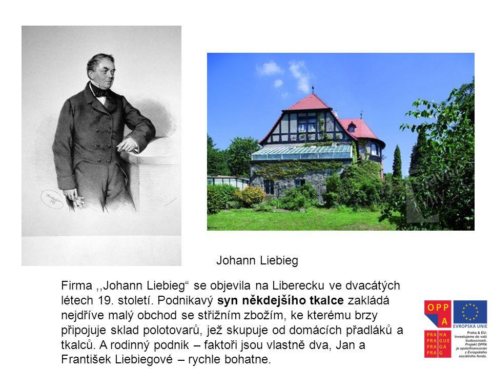 """Firma,,Johann Liebieg"""" se objevila na Liberecku ve dvacátých létech 19. století. Podnikavý syn někdejšího tkalce zakládá nejdříve malý obchod se střiž"""