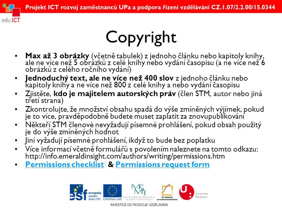 Copyright •Max až 3 obrázky (včetně tabulek) z jednoho článku nebo kapitoly knihy, ale ne více než 5 obrázků z celé knihy nebo vydání časopisu (a ne v
