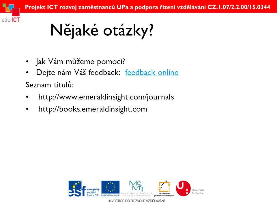 Nějaké otázky? •Jak Vám můžeme pomoci? •Dejte nám Váš feedback: feedback onlinefeedback online Seznam titulů: • http://www.emeraldinsight.com/journals