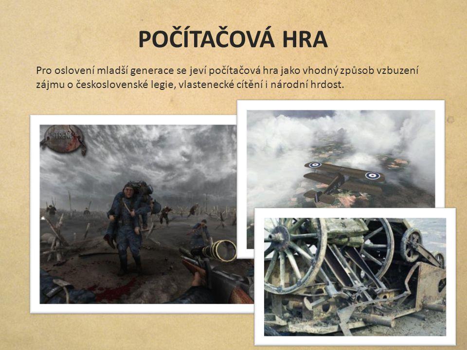 POČÍTAČOVÁ HRA Pro oslovení mladší generace se jeví počítačová hra jako vhodný způsob vzbuzení zájmu o československé legie, vlastenecké cítění i náro