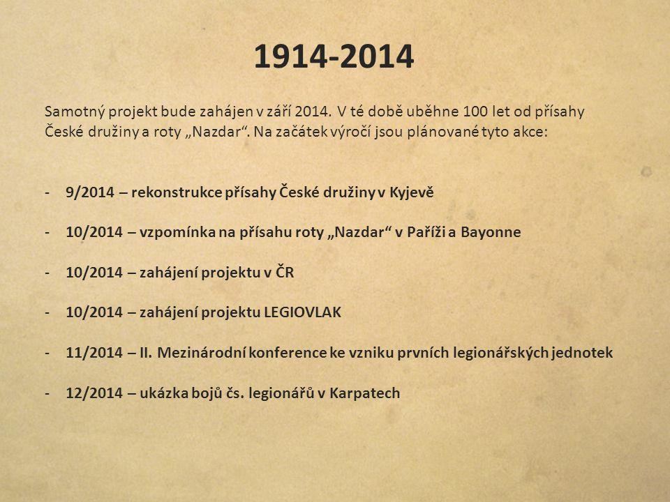 """1914-2014 Samotný projekt bude zahájen v září 2014. V té době uběhne 100 let od přísahy České družiny a roty """"Nazdar"""". Na začátek výročí jsou plánovan"""