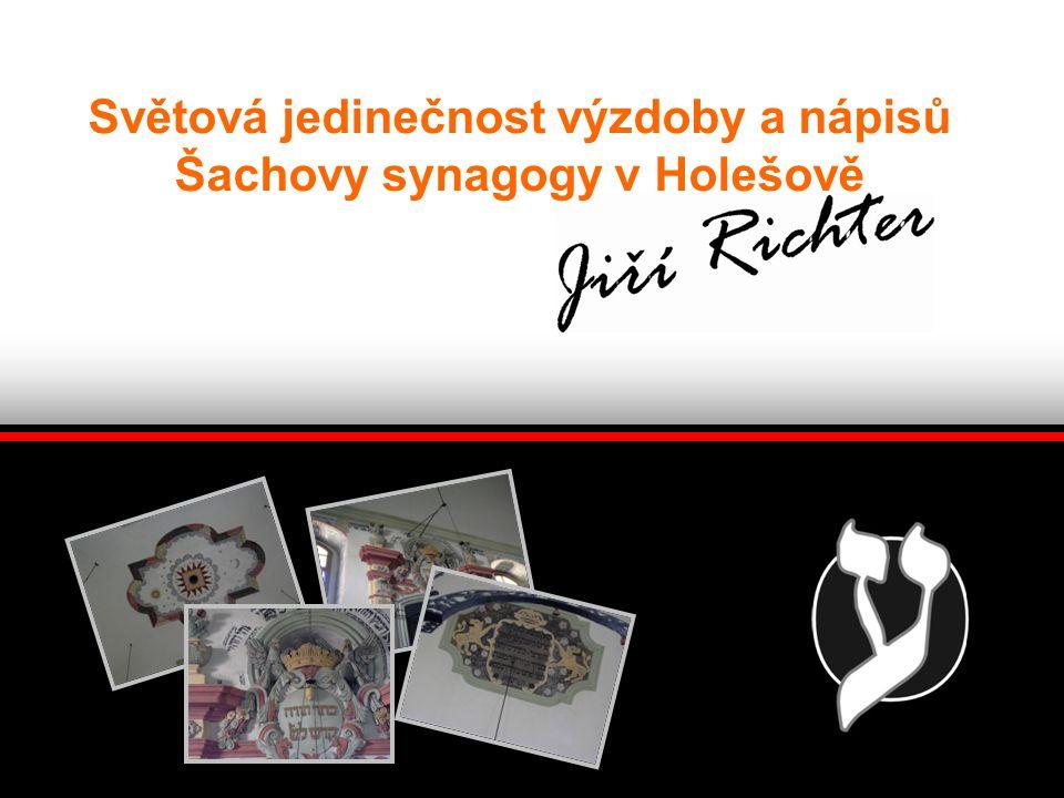 Světová jedinečnost výzdoby a nápisů Šachovy synagogy v Holešově