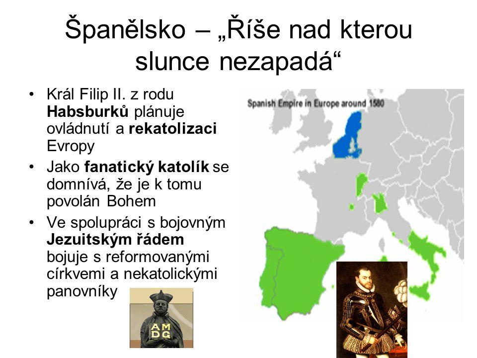 """Španělsko – """"Říše nad kterou slunce nezapadá •Král Filip II."""